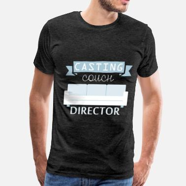 Casting Director Apparel Casting director - Casting couch director - Men's Premium T-Shirt