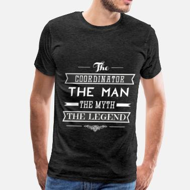 Coordination Coordinator - The coordinator, the man, the myth,  - Men's Premium T-Shirt