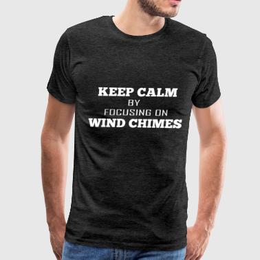 Chimes Wind chimes - Keep calm by focusing on Wind chimes - Men's Premium T-Shirt