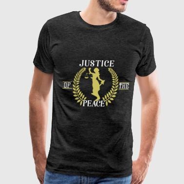 Justice of the peace - Justice of the peace - Men's Premium T-Shirt