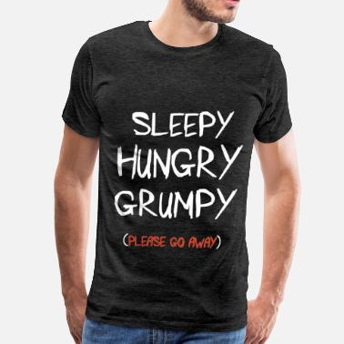 Annoyed Mood - Sleepy, hungry, grumpy (please go away) - Men's Premium T-Shirt