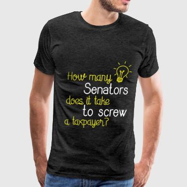 Senator - How many senators does it take to screw  - Men's Premium T-Shirt