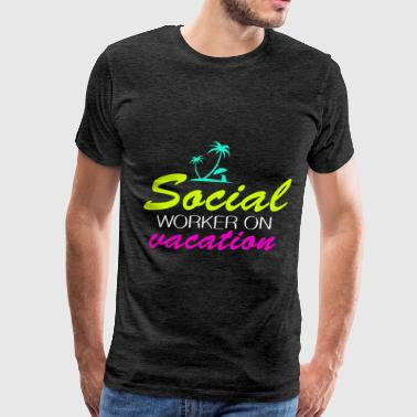 Social worker - Social worker on vacation - Men's Premium T-Shirt