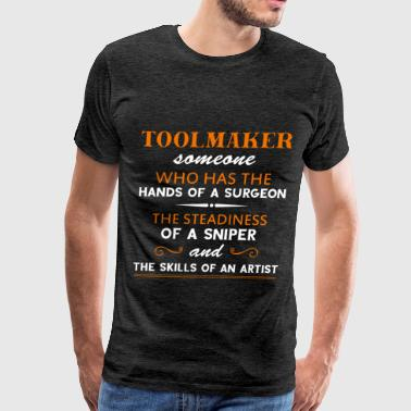 Toolmaker - Toolmaker someone who has the hands of - Men's Premium T-Shirt