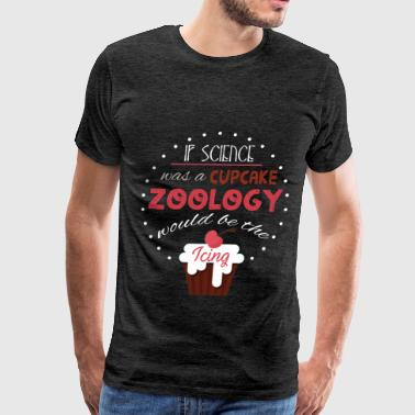 Zoology - If science was a cupcake Zoology would b - Men's Premium T-Shirt