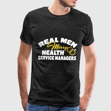 Health service manager - Real men marry Health ser - Men's Premium T-Shirt