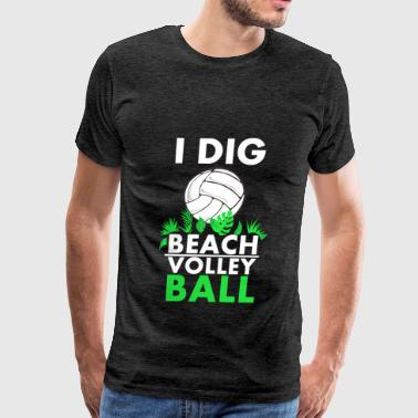 Beach volleyball - I dig Beach volleyball  - Men's Premium T-Shirt