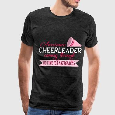 Cheerleading Clothes Cheerleader - Awesome Cheerleader coming through,  - Men's Premium T-Shirt