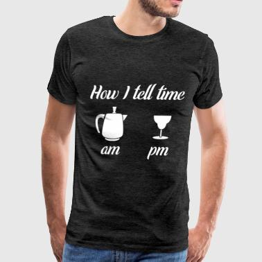 Time - How I tell time: am., pm. - Men's Premium T-Shirt