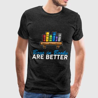 Boys in books - Boys in books are better - Men's Premium T-Shirt