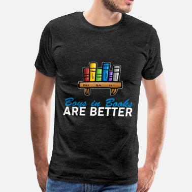 Boys Boys in books - Boys in books are better - Men's Premium T-Shirt