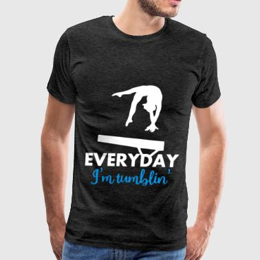 Everyday Clothing Tumbling - Everyday I'm Tumblin' - Men's Premium T-Shirt