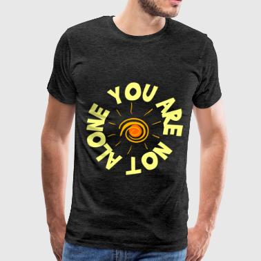 You Are Not Alone - Men's Premium T-Shirt