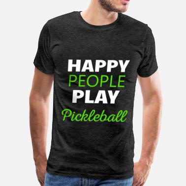 Pickleball Clothes Pickleball Pickleball - Happy people play Pickleball - Men's Premium T-Shirt