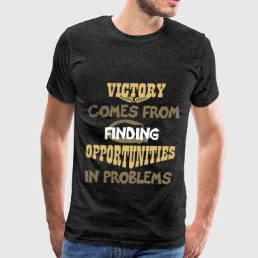 Victory - Victory comes from finding opportunities - Men's Premium T-Shirt