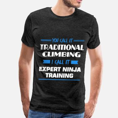 Traditional Traditional climbing - You call it traditional cli - Men's Premium T-Shirt