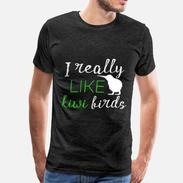 Kiwi Bird Clothes Kiwi  - I really like kiwi birds - Men's Premium T-Shirt