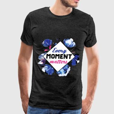 Inspirational Quotes Inspiration - Every moment matters - Men's Premium T-Shirt