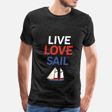 Sailing Apparel Sailing - Live, love, sail - Men's Premium T-Shirt