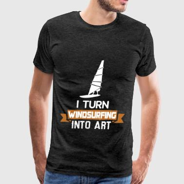 Windsurfing - I turn Windsurfing into art - Men's Premium T-Shirt
