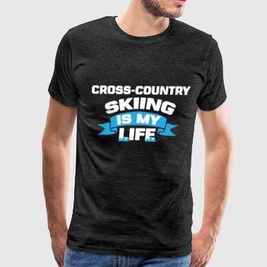 Cross-country skiing - Cross-country skiing is my  - Men's Premium T-Shirt