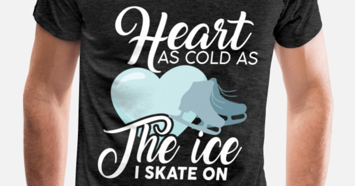 dd1f3a82a1 Ice skating - Heart as cold as the ice I skate on Men's Premium T-Shirt |  Spreadshirt