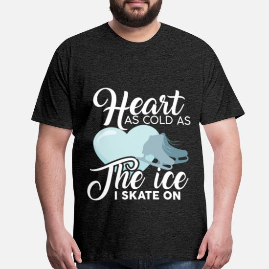 36f7131067 Ice skating - Heart as cold as the ice I skate on Men's Premium T ...