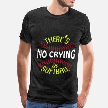 Clothes Softball Softball - There's no crying in Softball - Men's Premium T-Shirt