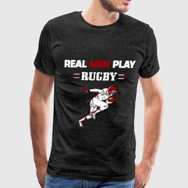 Rugby Clothing Rugby - Real men play rugby - Men's Premium T-Shirt