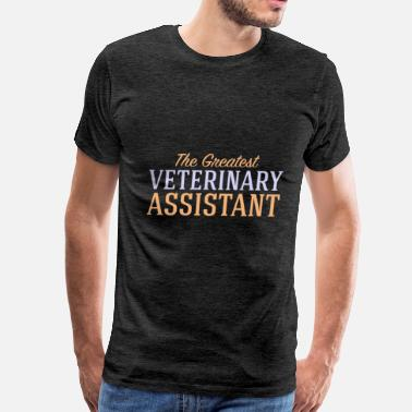 Veterinary Apparel Veterinary assistant - The greatest Veterinary Ass - Men's Premium T-Shirt
