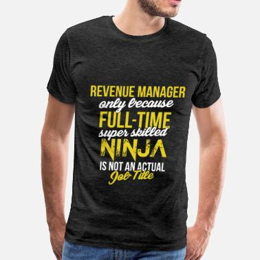 Revenue Manager Revenue Project Manager - Revenue manager  - Men's Premium T-Shirt