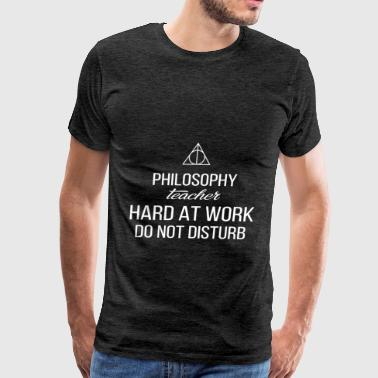 Philosophy Teacher - Philosophy teacher hard at - Men's Premium T-Shirt