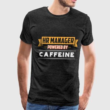 Hr Manager Apparel HR manager - HR manager Powered by caffeine - Men's Premium T-Shirt