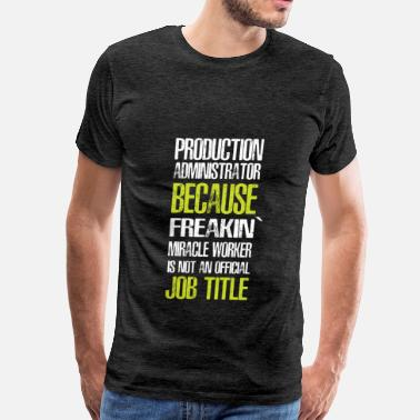 Productivity Production Administrator - Production Administrato - Men's Premium T-Shirt