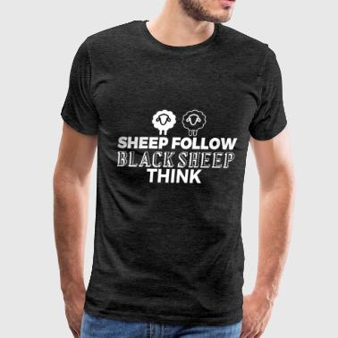 Black Sheep - Sheep follow, black sheep think  - Men's Premium T-Shirt