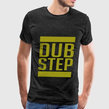 Dubstep - Dubstep - Men's Premium T-Shirt