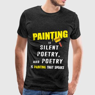 Painter - Painting is silent poetry, and poetry is - Men's Premium T-Shirt