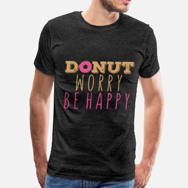 Donuts Art Donut - Donut worry be happy - Men's Premium T-Shirt
