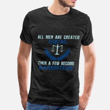 Barrister Barrister - All men are created equal then a few b - Men's Premium T-Shirt