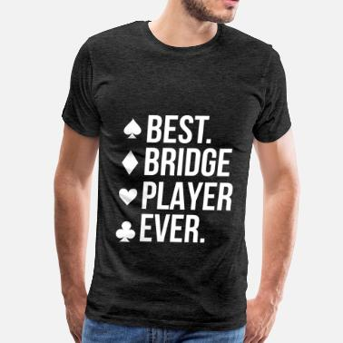Bridge Bridge Player - Best bridge player ever - Men's Premium T-Shirt