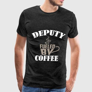 Deputy - Deputy fueled by Coffee - Men's Premium T-Shirt
