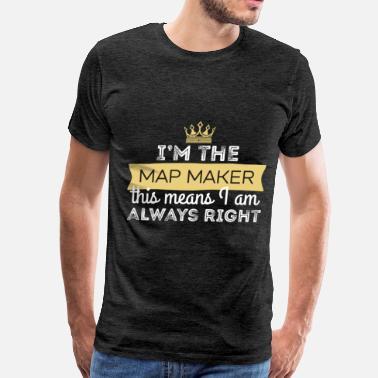 Shop Map Maker T-Shirts online | Spreadshirt