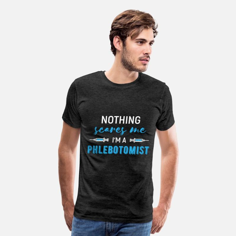 Phlebotomist T-Shirts - Phlebotomist - Nothing scares me. I'm a Phlebotomi - Men's Premium T-Shirt charcoal gray