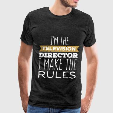 Television Director - I'm the Television Director  - Men's Premium T-Shirt