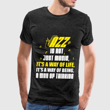 Jazz Musician - Jazz is not just music, it's a way - Men's Premium T-Shirt