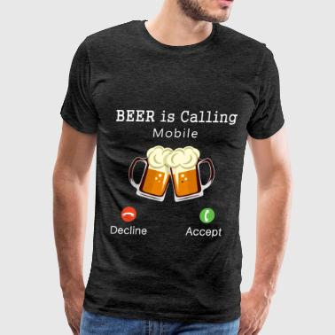 Beer - Beer is calling - accept, decline - Men's Premium T-Shirt
