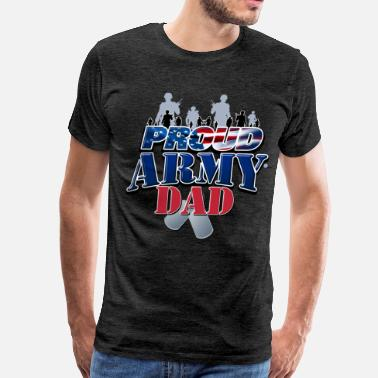 Army Dad Proud Army Dad - Men's Premium T-Shirt