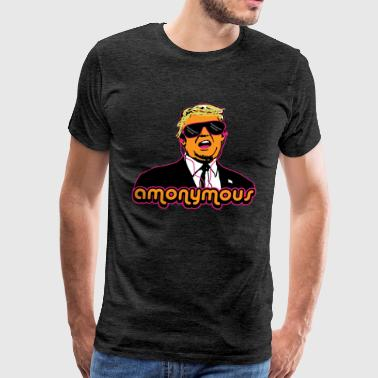 Trump Satire Amonymous Trump - Men's Premium T-Shirt