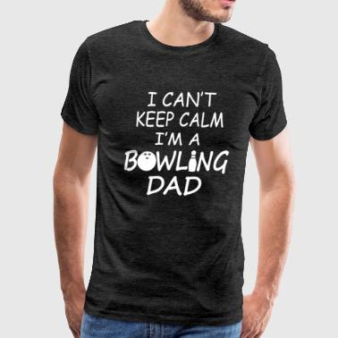 I'M A  BOWLING DAD - Men's Premium T-Shirt