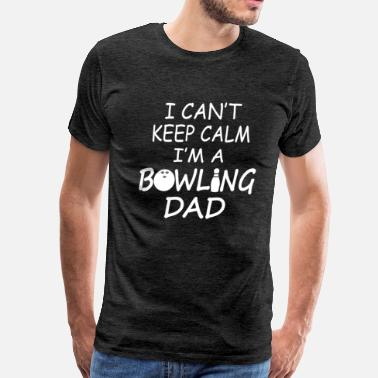 Bowling Dad I'M A  BOWLING DAD - Men's Premium T-Shirt